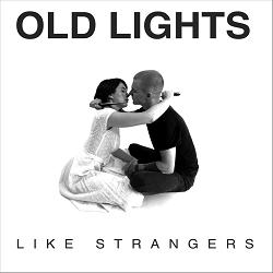 Old Lights - Like Strangers mini