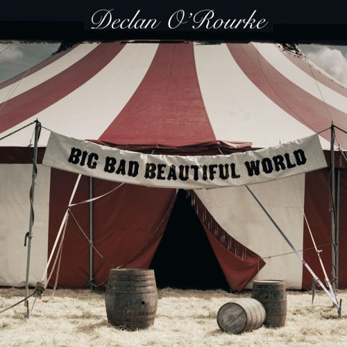 Declan O'Rourke - Big Bad Beautiful World (2007)