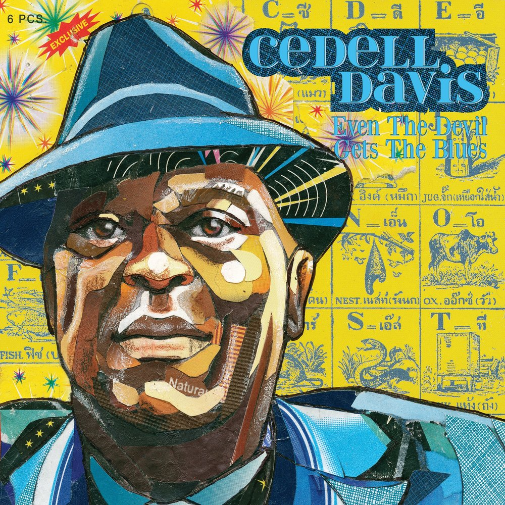 Cedell Davis - Even The Devil Gets The Blues (2016)