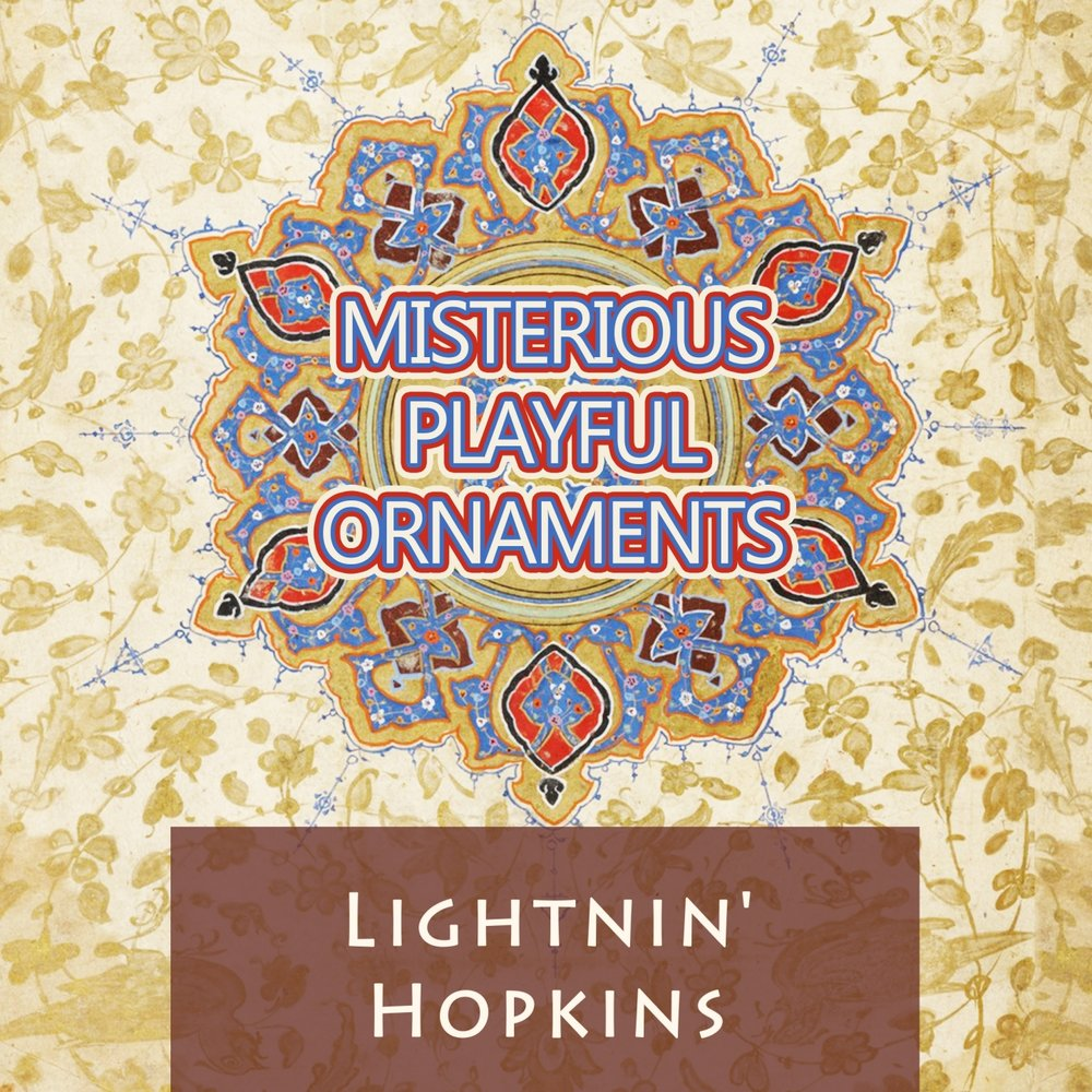 Lightnin' Hopkins - Misterious Playful Ornaments (2016)